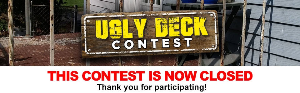 The Ugly Deck Contest