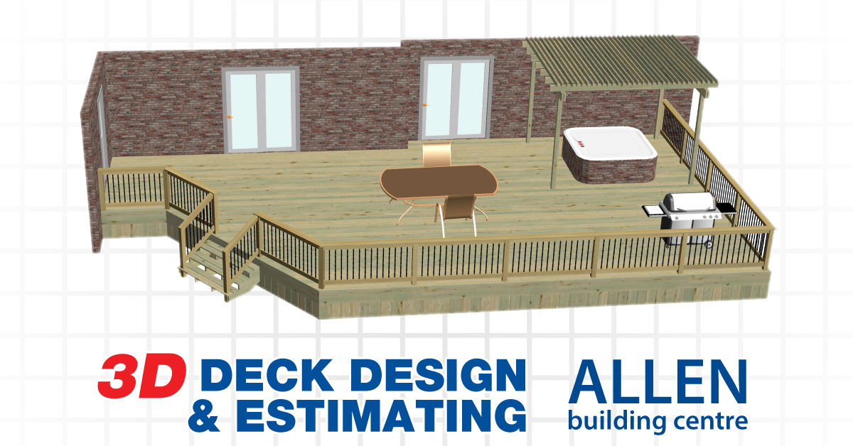 At Allen Building Centre We Are The Experts In 3D Deck Design. Our  Customers Can Visualize Their Revamped Outdoor Living Space With A Custom  Deck Designed ...